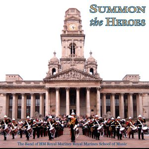 Summon The Heroes - The Royal Marines School of Music