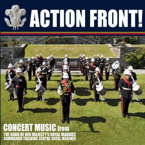 Action Front! The Band of Her Majesty's Royal Marines CTCRM