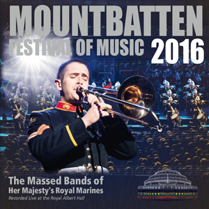 The Mountbatten Festival of Music 2016 - The Massed Bands of Her Majesty's Royal Marines in concert at the Royal Albert Hall