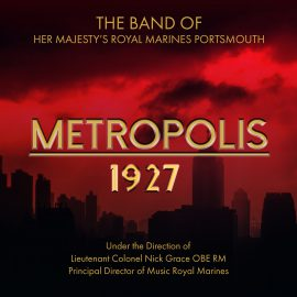 Metropolis 1927 - The Band of Her Majesty's Royal Marines Portsmouth