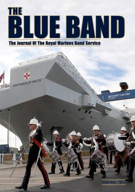 The Blue Band Magazine-Summer 2017. The Journal of The Royal Marines Band Service