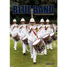 The Blue Band Magazine - Summer 2018. The Magazine of The Royal Marines Band Service