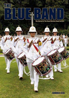 The Blue Band Magazine - Summer 2018. The Magazine of The Royal Marines Band Service