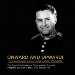 Onward and Upward! The marches and concert music of Ray Woodfield