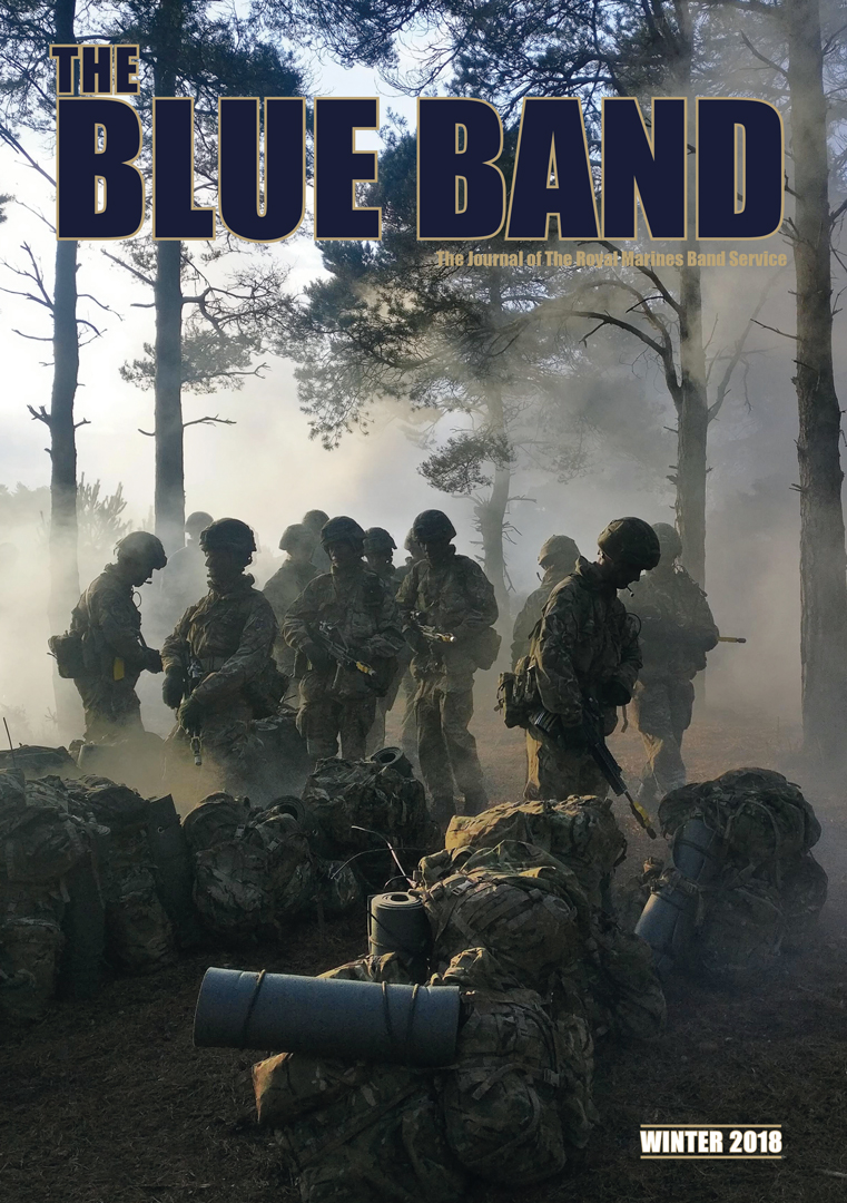 The Blue Band Magazine – The Journal of The Royal Marines Band Service. Winter 2018 Edition