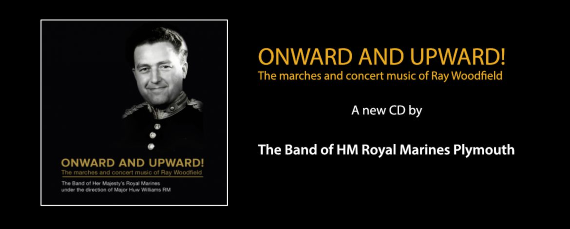 Onward and Upward! - The marches and concert music of Ray Woodfield