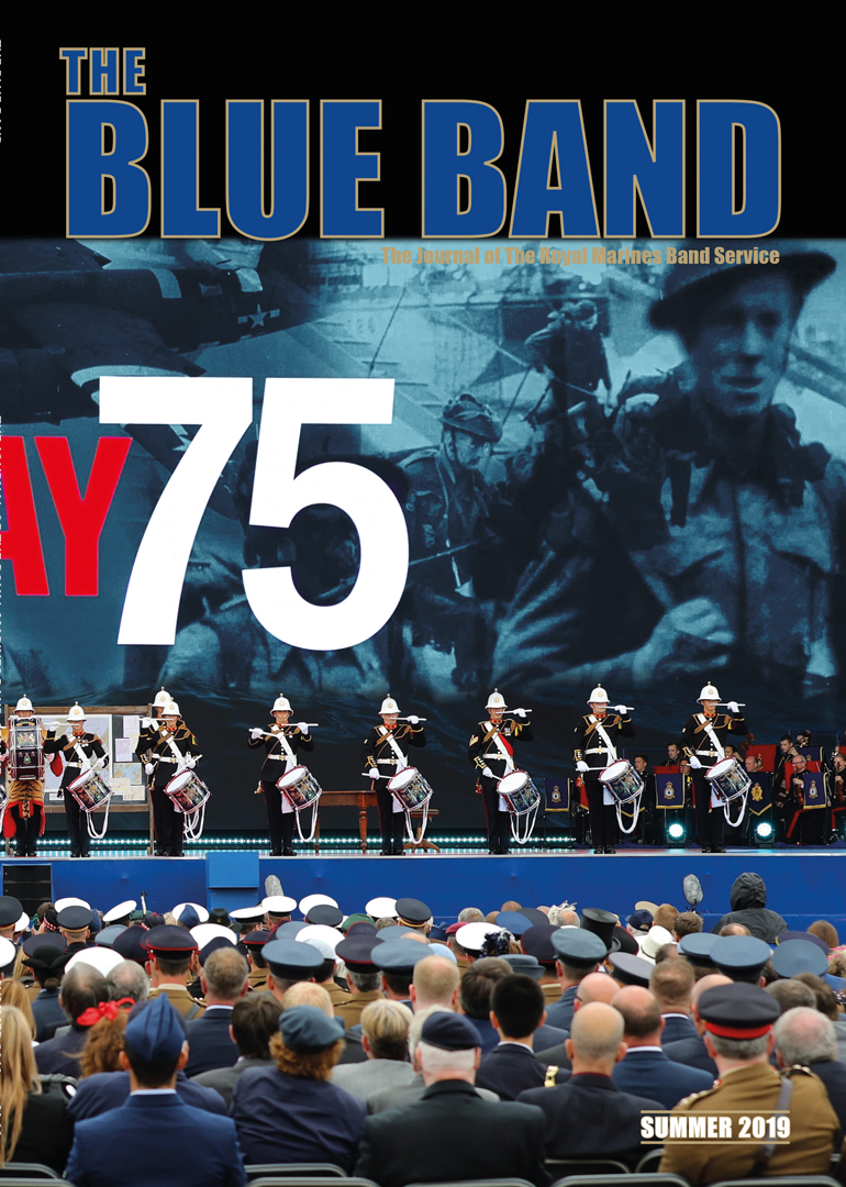 The Blue Band Magazine – The Journal of The Royal Marines Band Service. Summer 2019 Edition