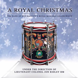 A Royal Christmas CD - The Band of HM Royal Marines Collingwood