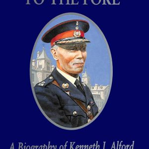 Colonel Bogey To The Fore - A Biography of Kenneth Alford