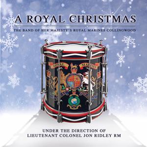 A Royal Christmas CD - The Band of HM Royal Marines Collingwood