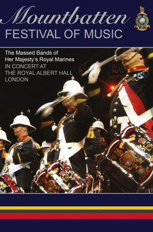 Mountbatten Festival of Music 2009 DVD - The Massed Bands of Her Majesty's Royal Marines in concert at the Royal Albert Hall